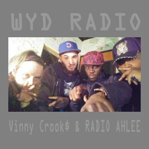 WYD Radio Episode 32 Trillion with Vinny Crook$ and RADIO AHLEE/// 10-10-2016