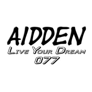 Aidden - Live Your Dream 077 (09.04.2017)