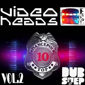 VIDEOHEADS DANCEPOL vol.2 [Dubstep Session]