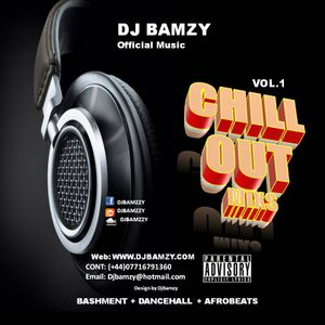 CHILL OUT MIXS VOL 1 (Mixed by DJ Bamzy ) 2017 OCT