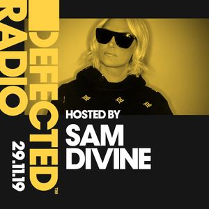 Defected Radio Show presented by Sam Divine - 29.11.19