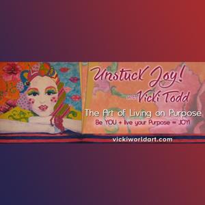 Unstuck Joy! with Vicki Todd: Let Your Wild Woman Spirit Howl and Live Unstuck JOY!