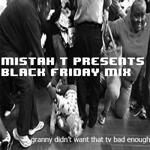 Mistah T's Black Friday Mix