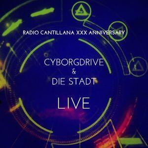 Cyborgdrive & Die Stadt Live 30th Anniversary Radio Cantillana
