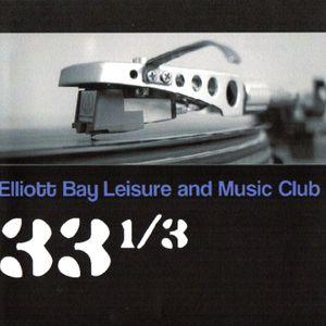 Elliott Bay Leisure And Music Club Podcast #33