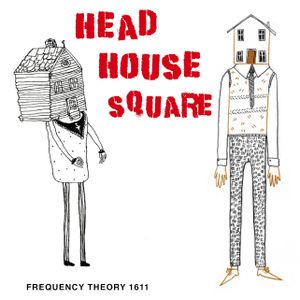 """Frequency Theory 1611 """"Head House Square"""""""
