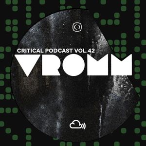 Critical Podcast Vol.42 - Hosted by Vromm
