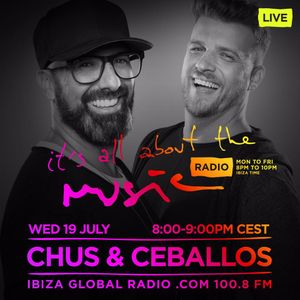 Chus & Ceballos - Live@ Its All About the Music - Ibiza Global Radio 19.07.2017
