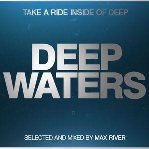 Max River - Deep Waters