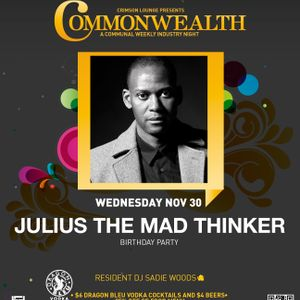 Commonwealth Wednesday 30 November featuring Julius The Mad Thinker