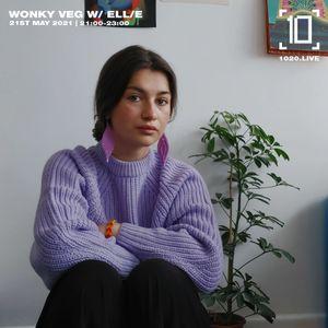 Wonky Veg w/ Ell/e - 21st May 2021