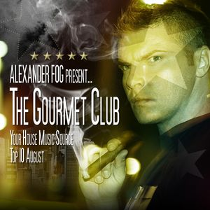 TGC022 Alexander Fog - The Gourmet Club - TOP10 August[Radio FG]
