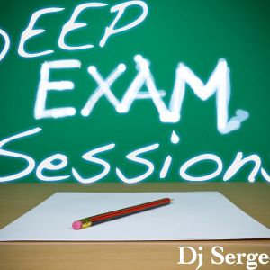 DEEP EXAM SESSION HOUSE by Dj SERGEOTTO