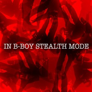 In B-Boy Stealth Mode part 1