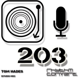 Techno Music | Tom Hades in the Rhythm Converted Podcast 203 (Studio Mix)