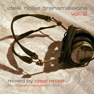 Ideal Noise Transmissions (for Di.fm) - Vol. 2