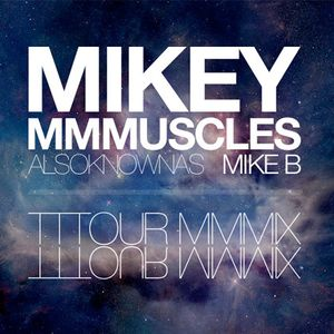 MIKEY MMMUSCLES JUNE '09 TOUR MIX