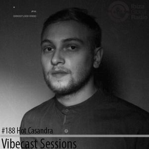 Hot Casandra @ Vibecast Sessions #188 - Vibe FM Romania