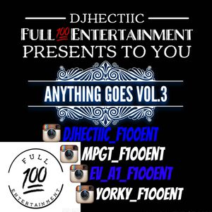 DJHectiic_F100ENT - Anything Goes Vol 3