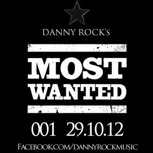 "DJ Danny Rock's ""MOST WANTED"" 001 29.10.12"