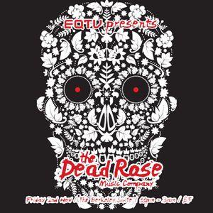 EQTV PRESENTS: THE DEAD ROSE MUSIC COMPANY PROMO MIX PT1