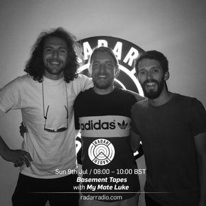 Basement Tapes w/ My Mate Luke- 9th July 2017