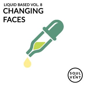 Liquid Based Vol. 8 - Changing Faces