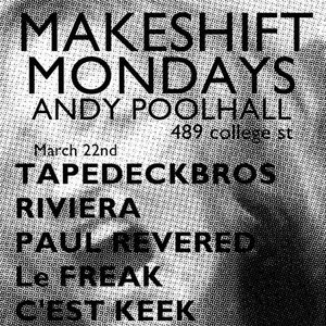 MakeshiftMondays - LeFreakC'estKeek&Riviera