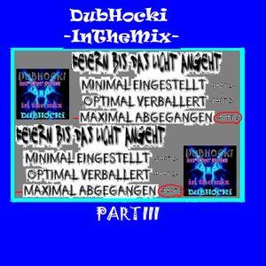 DubHocki InTheMix -Feiern bis das Licht angeht-PART III-_MAXIMAL ABGEGANGEN