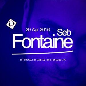 FSL Podcast 29 Apr 2016 - Seb Fontaine Live