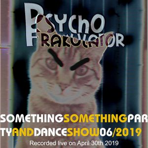Something Something Party & Dance Show 06/2019