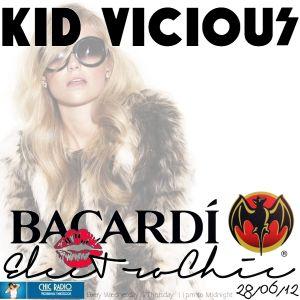 KID VICIOUS: BACARDI®ELECTROCHIC 28/06/2012