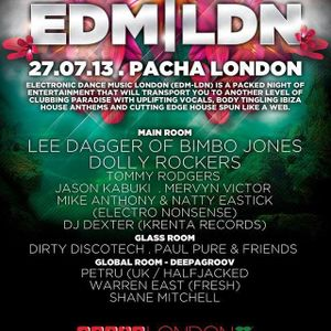 EDM LDN @ Pacha London 27/07/13 Mixed By Natty Eastick & Mike Anthony