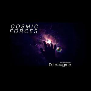 Cosmic Forces- uplifting celestial trance by DJ dougmc