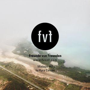 FvF Mixtape #47