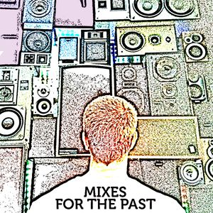 Dj Manglés - MIXES FOR THE PAST