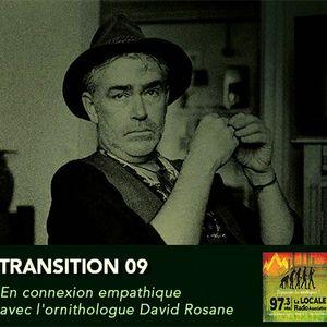 """Transition 09 : """"En connexion empathique avec l'ornithologue David Rosane"""""""