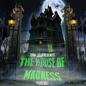 Dan Lee Presents - The House Of Madness #56