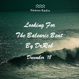 #89 Dr Rob / Looking For The Balearic Beat / December 2018