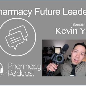 Pharmacy Future Leaders Kevin Yee - Pharmacy Podcast Episode 381