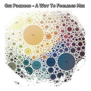 Giu Pacheco - A Way To Feelings Mix