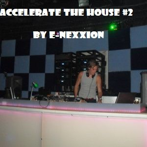Accelerate The House, volume #02 - Summer Special - by E-nexxion