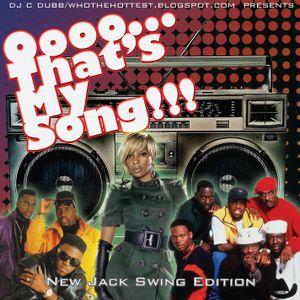 Oooo Thats My Song: New Jack Swing Edition