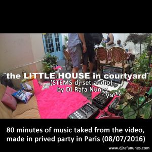 ¨the LITTLE HOUSE in courtyard¨ the movie in STEMS-dj- set - part 1