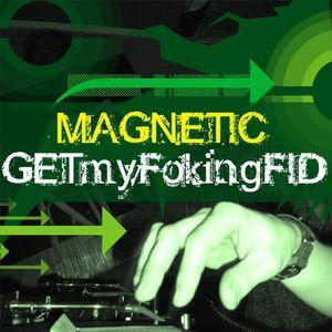 magnetic - get my foking fid