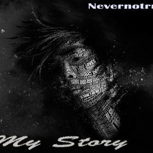 Nevernotrust - My Story