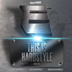 Emphasis - This is Hardstyle | March 2014
