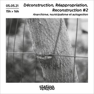 Déconstruction, Réappropriation, Reconstruction #2 - Anarchisme, Municipalisme et Autogestion
