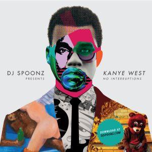 #TBMIX DJ SPOONZ PRESENTS KANYE WEST NO INTERRUPTIONS