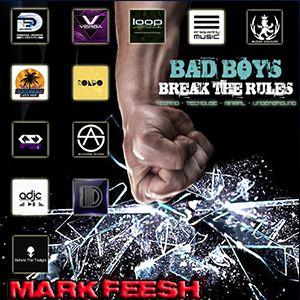 BAD BOYS BREAK THE RULES VOL.1 - MARK FEESH
